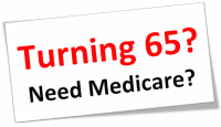 Text Reads Turning 65 and need medicare?